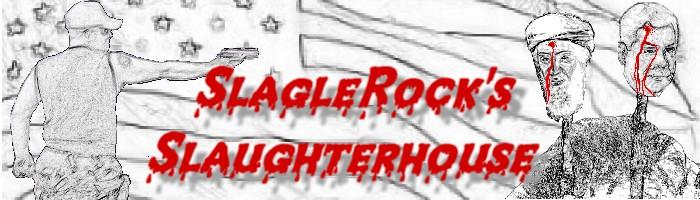 SlagleRock's Slaughterhouse